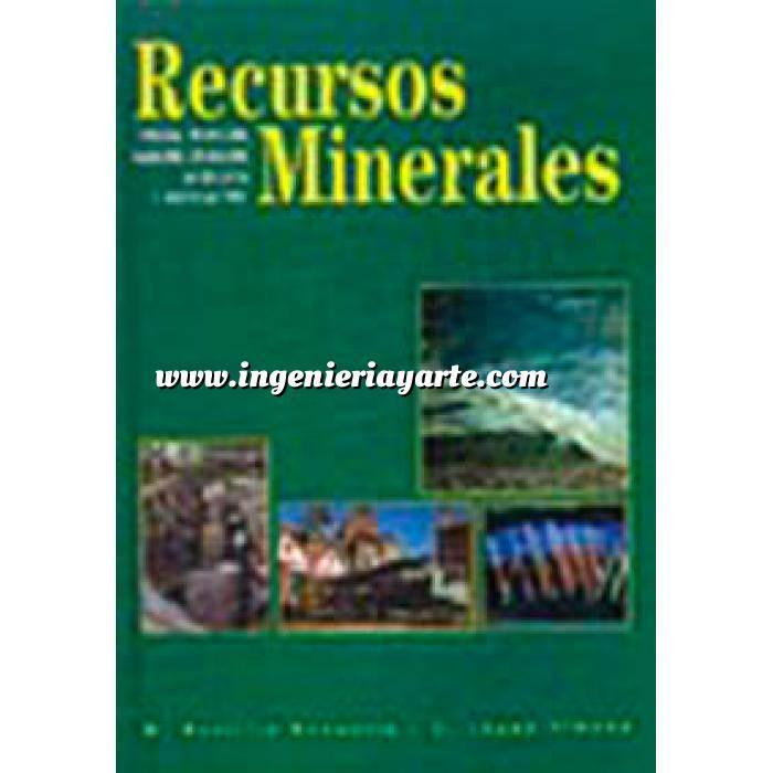 Imagen Minería Recursos minerales : tipología, prospección, evaluación, explotación, mineralurgia, impacto ambiental
