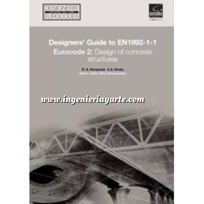 Imagen Normas UNE y eurocódigo Designers' Guide to EN 1992-1-1 and EN 1992-1-2 Eurocode 2: Design of Concrete Structures. General rules and rules for buildings and structural fire design