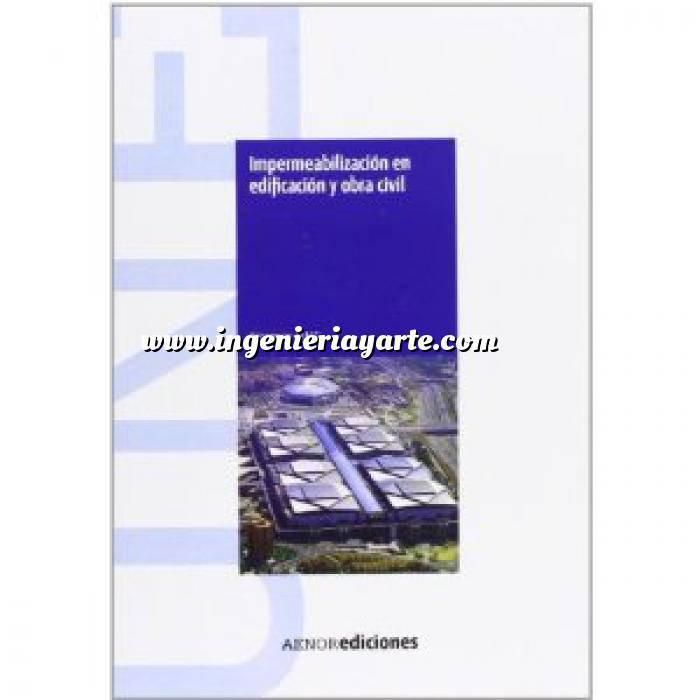 Imagen Normas UNE y eurocódigo Impermeabilización en edificación y obra civil. Normas UNE