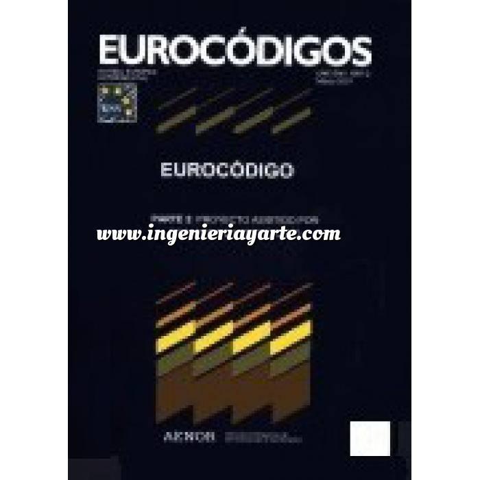 Imagen Normas UNE y eurocódigo UNE-EN 1991-1-2:2004 Eurocódigo 1: Acciones en estructuras. Parte 1-2: Acciones generales. Acciones en estructuras expuestas al fuego.