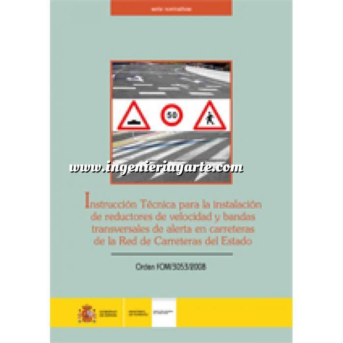 Imagen Normativa infraestructuras transporte Instrucción Técnica para la instalación de reductores de velocidad y bandas transversales de alerta en carreteras de la Red de Carreteras del Estado. Orden FOM/3053/2008
