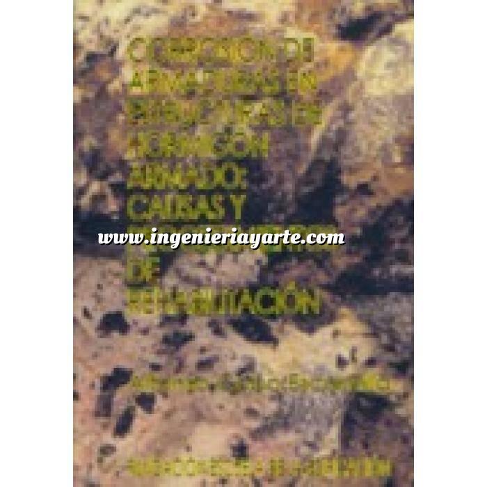 Imagen Patología y rehabilitación Corrosión de armaduras en estructuras de hormigón armado:causas y procedimientos de rehabilitación