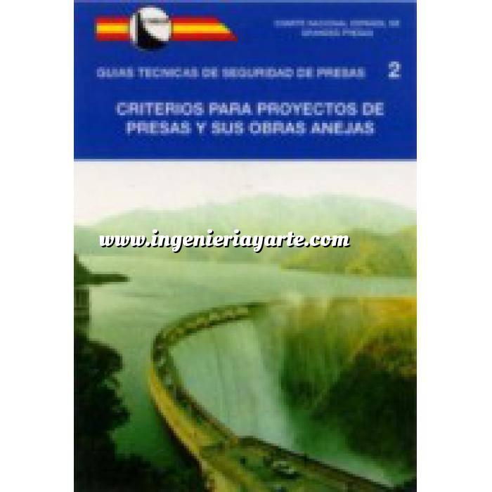 Imagen Presas Guía Técnica de Seguridad de Presas nº 2. Tomo 1 Criterios para proyectos de presas y obras anejas