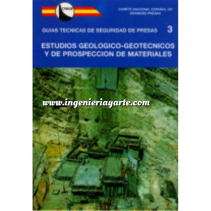 Imagen Presas Guía Técnica de Seguridad de Presas nº 3.Estudios geológicos-geotécnicos y de prospección de materiales