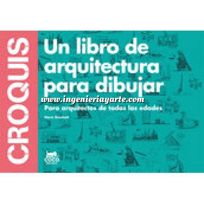 Imagen Proyectar en arquitectura  Croquis. Un libro de arquitectura para dibujar Para arquitectos de todas las edades