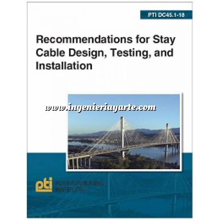 Imagen Puentes y pasarelas DC45.1-18: Recommendations for Stay Cable Design, Testing, and Installation