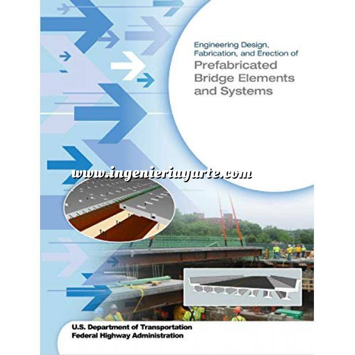 Imagen Puentes y pasarelas Engineering Design, Fabrication, and Erection of Prefabricated Bridge Elements and Systems
