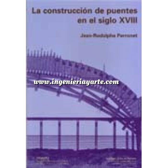 Imagen Puentes y pasarelas La construcción de puentes en el siglo XVIII