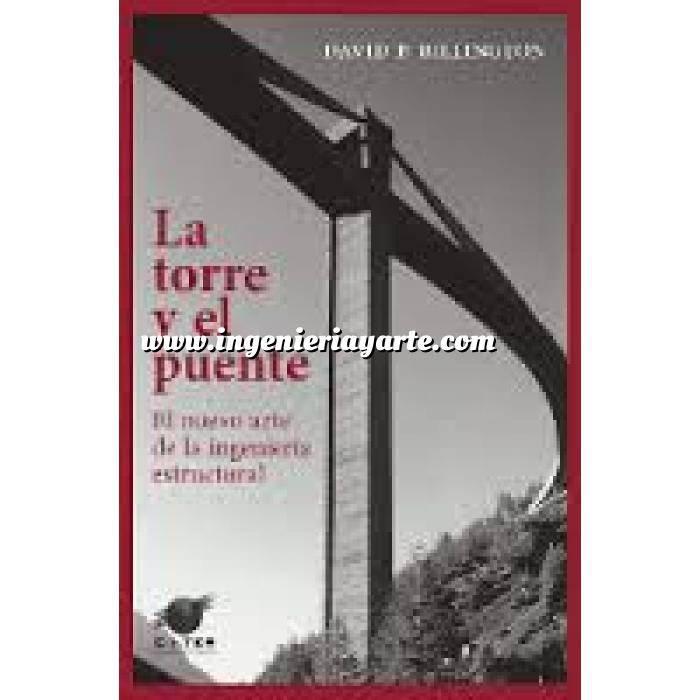 Imagen Puentes y pasarelas La torre y el puente.El nuevo arte de la ingeniería estructural