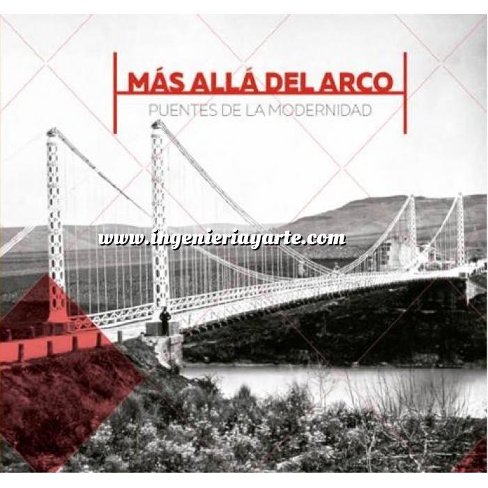 Imagen Puentes y pasarelas Más allá del arco. Puentes de la modernidad