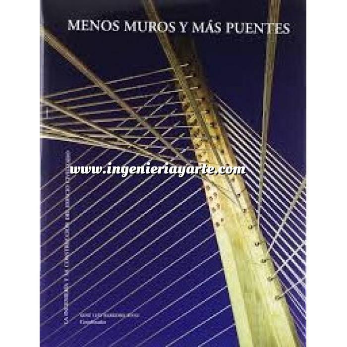 Imagen Puentes y pasarelas Menos muros y mas puentes