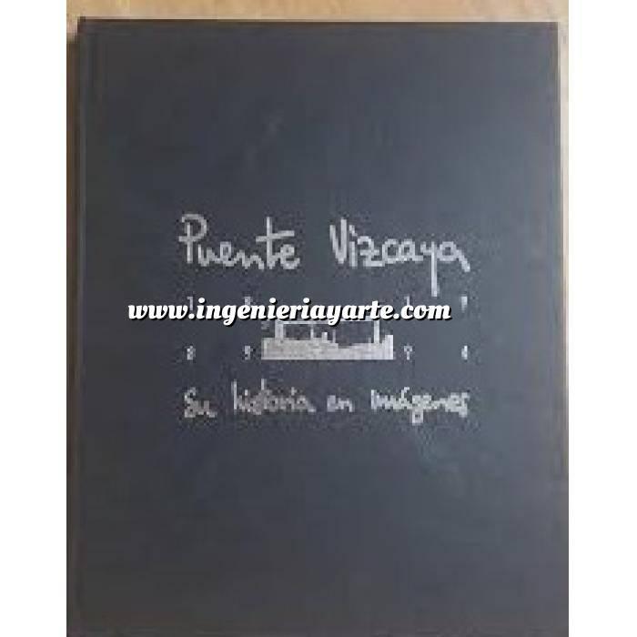 Imagen Puentes y pasarelas Puente Vizcaya 1889-1995 Su historia en imagenes