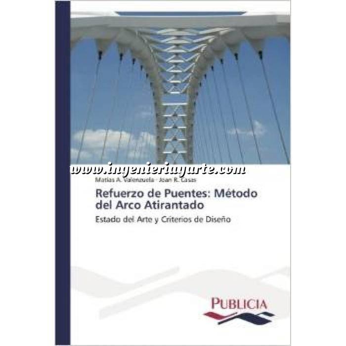 Imagen Puentes y pasarelas Refuerzo de Puentes: Método del Arco Atirantado. Estado del Arte y Criterios de Diseño