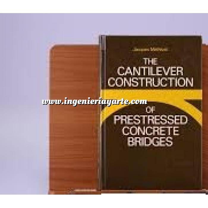 Imagen Puentes y pasarelas The cantilever construction of prestressed concrete bridges