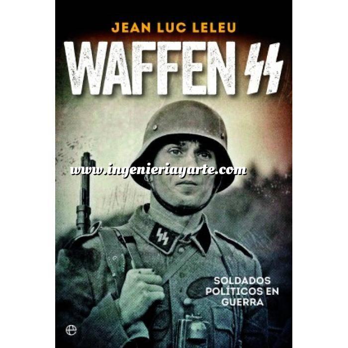 Imagen Segunda guerra mundial Waffen SS.Historia completa de las tropas más temidas de la Segunda Guerra Mundial