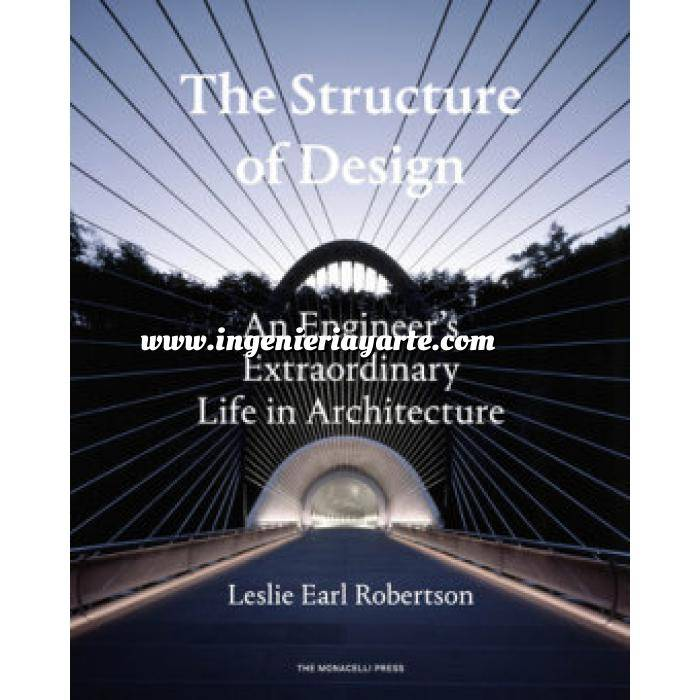 Imagen Teoría de estructuras The Structure of Design An Engineer's Extraordinary Life in Architecture