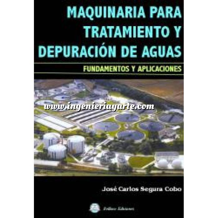 Imagen Tratamiento y depuración de aguas Maquinaria para tratamiento y depuración de aguas : fundamentos y aplicaciones