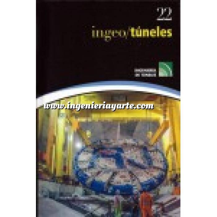 Imagen Túneles y obras subterráneas Ingeotúneles Vol. 22. Ingenieria de túneles
