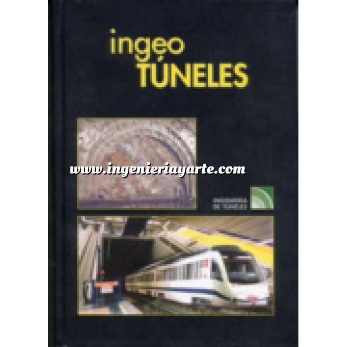 Imagen Túneles y obras subterráneas Ingeotúneles  Vol. 01. Ingenieria de túneles