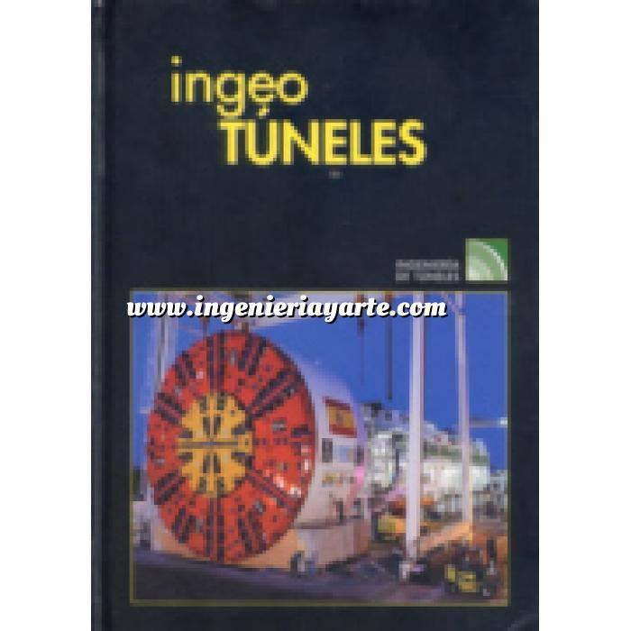 Imagen Túneles y obras subterráneas Ingeotúneles  Vol. 10. Ingenieria de túneles