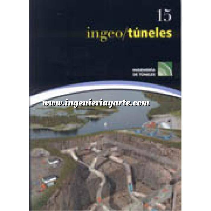 Imagen Túneles y obras subterráneas Ingeotúneles  Vol. 15. Ingenieria de túneles