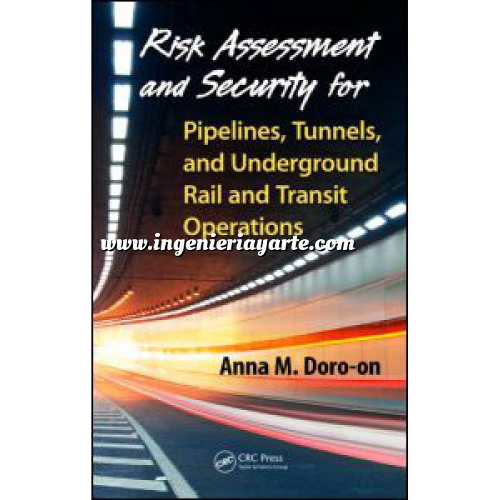 Imagen Túneles y obras subterráneas Risk Assessment and Security for Pipelines, Tunnels, and Underground Rail and Transit Operations