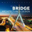 Puentes y pasarelas - Masterpieces : Bridge Architecture and Design
