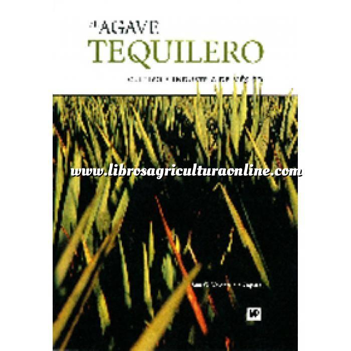 Imagen Cultivos Industriales El agave tequilero. Cultivo e industria en México