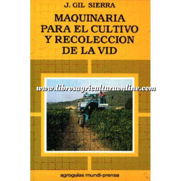 Imagen Maquinaria Agricola Maquinaria para el cultivo y recolección de la vid