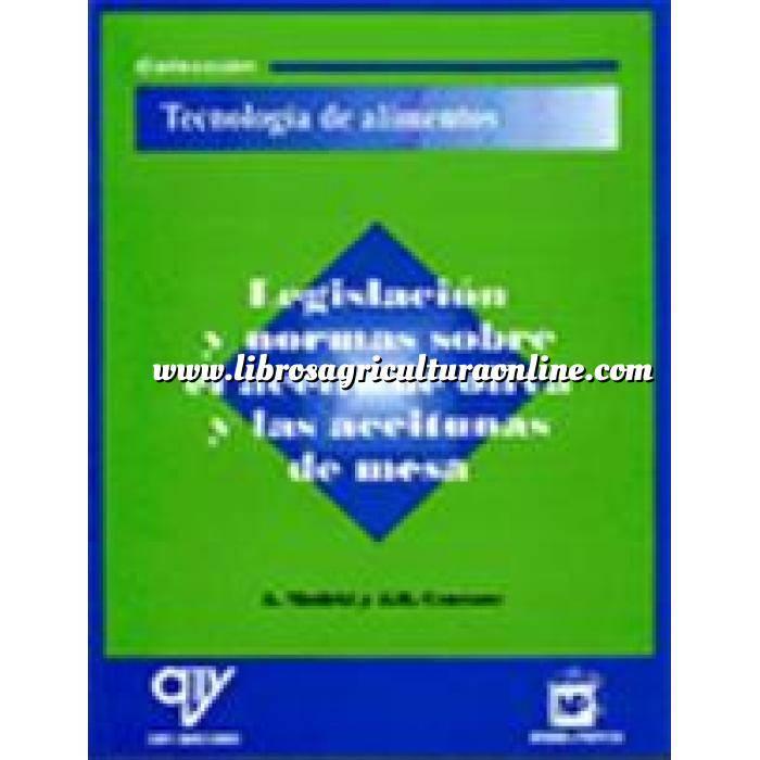 Imagen Olivicultura  Legislación y normas sobre el aceite de oliva y las aceitunas de mesa
