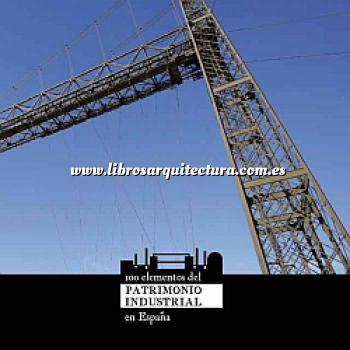 Imagen Arquitectura industrial, fábricas y naves industri 100 elementos del patrimonio industrial en España