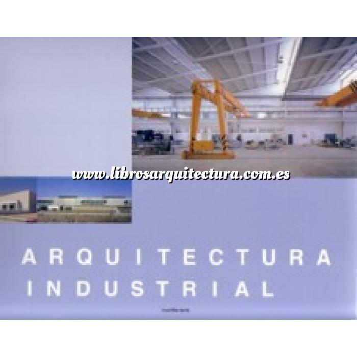 Imagen Arquitectura industrial, fábricas y naves industri Arquitectura industrial