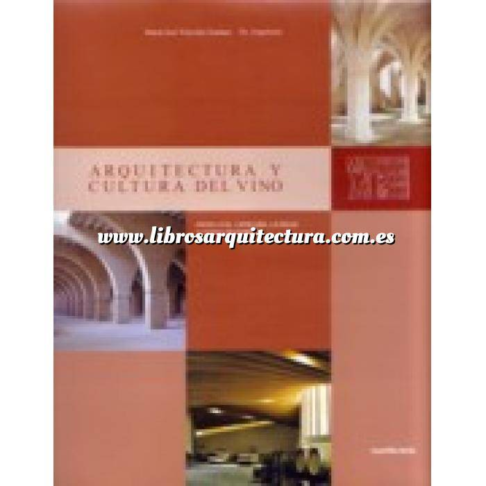 Imagen Arquitectura industrial, fábricas y naves industri Arquitectura y cultura del vino