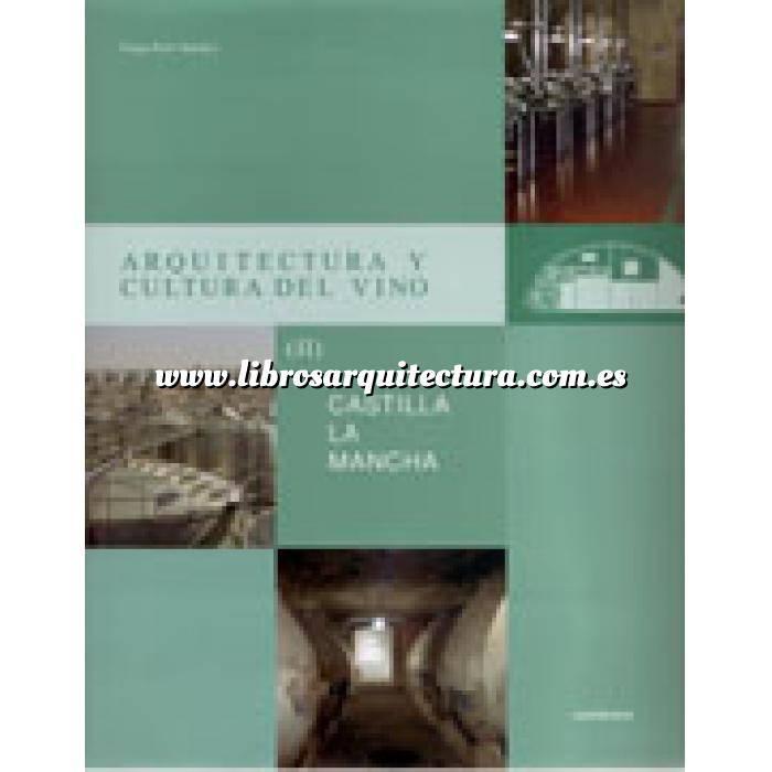 Imagen Arquitectura industrial, fábricas y naves industri Arquitectura y cultura del vino (2) Castilla la mancha