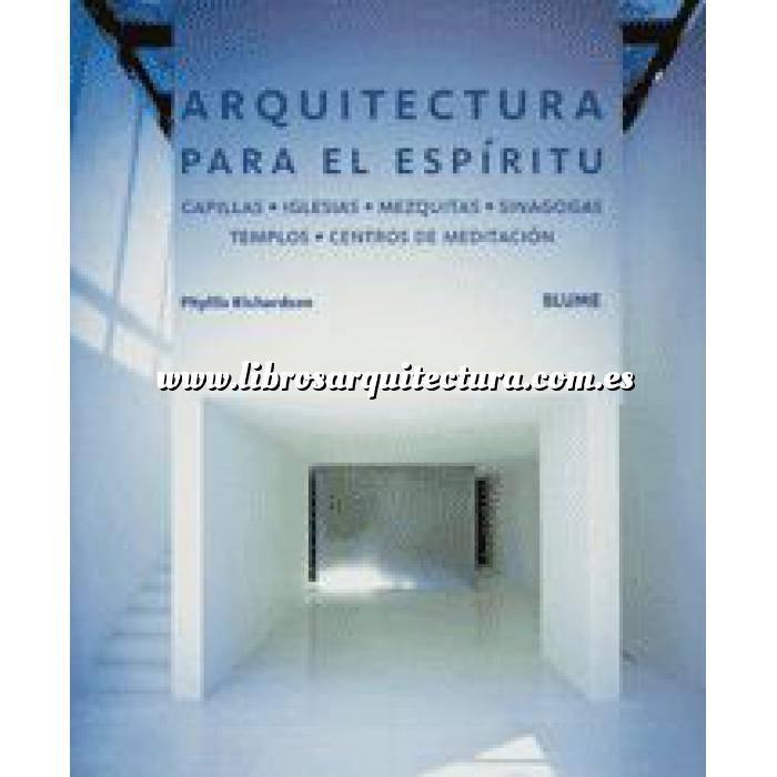 Imagen Arquitectura religiosa Arquitectura para el espíritu,capillas,iglesias,mezquitas,sinagogas y centros de meditación