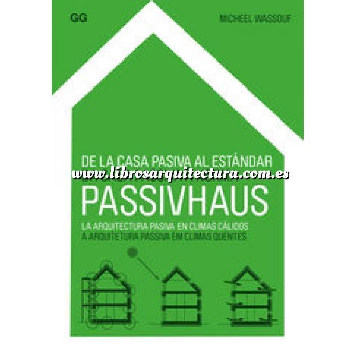 Imagen Arquitectura sostenible y ecológica De la casa pasiva al estándar Passivhaus. La arquitectura pasiva en climas cálidos