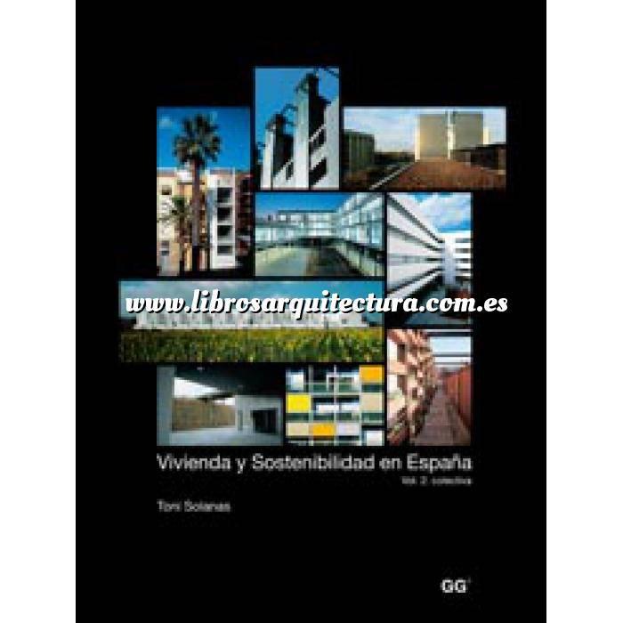 Imagen Arquitectura sostenible y ecológica Vivienda y sostenibilidad en España Volumen  2:  Colectiva