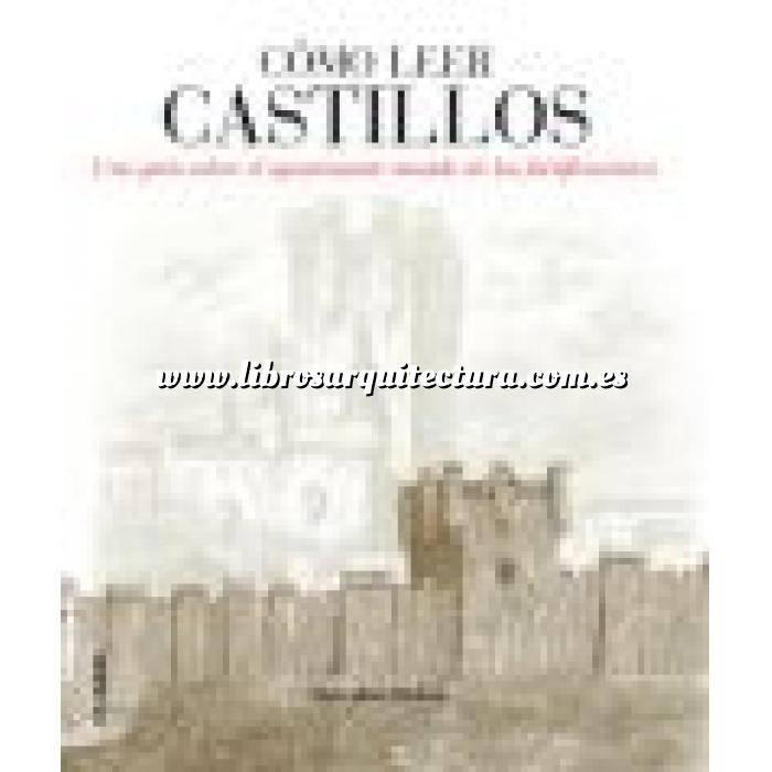 Imagen Castillos  Cómo leer castillos. Un curso intensivo para entender las fortificaciones