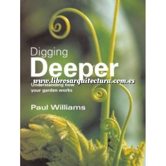 Imagen Diseño de jardines Digging deeper. understanding how your garden works