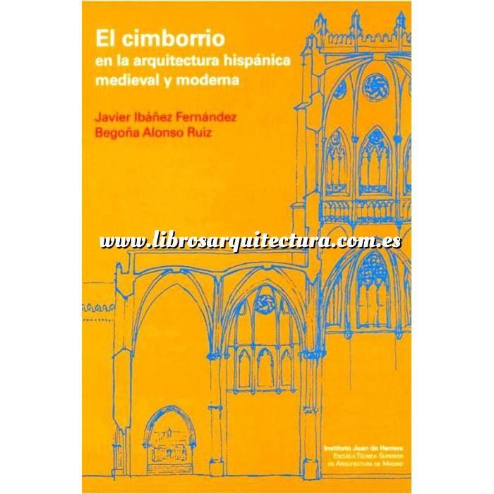 Imagen Historia de la arquitectura EL CIMBORRIO EN LA ARQUITECTURA HISPANICA MEDIEVAL Y MODERNA