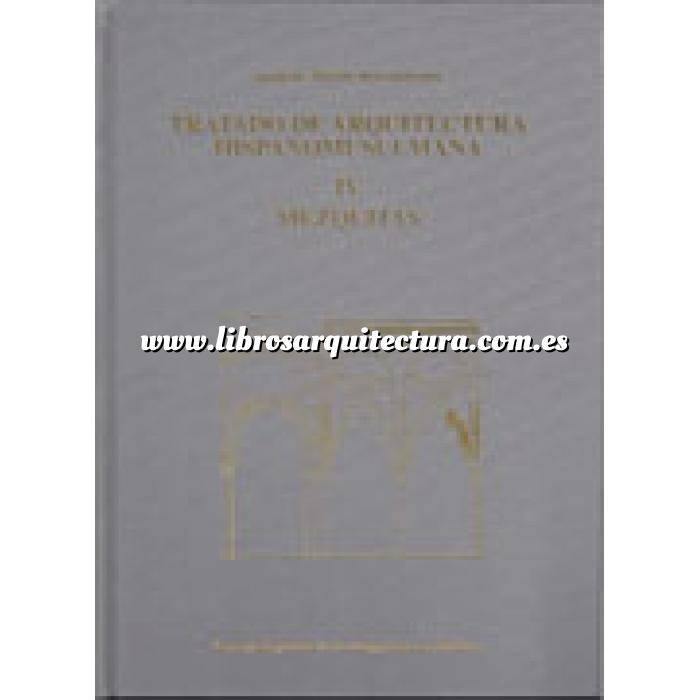 Imagen Islámica Tratado de arquitectura hispano-musulmana. Tomo IV. Mezquitas (Ensayo de arquitectura religiosa)