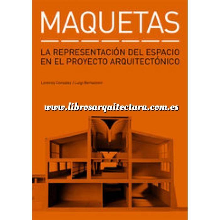 Imagen Maquetas Maquetas.La representación del espacio en el proyecto arquitectónico