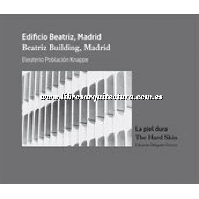 Imagen Oficinas y centros de trabajo Edificio Beatriz, Madrid. Eleuterio Población Knappe. La piel dura