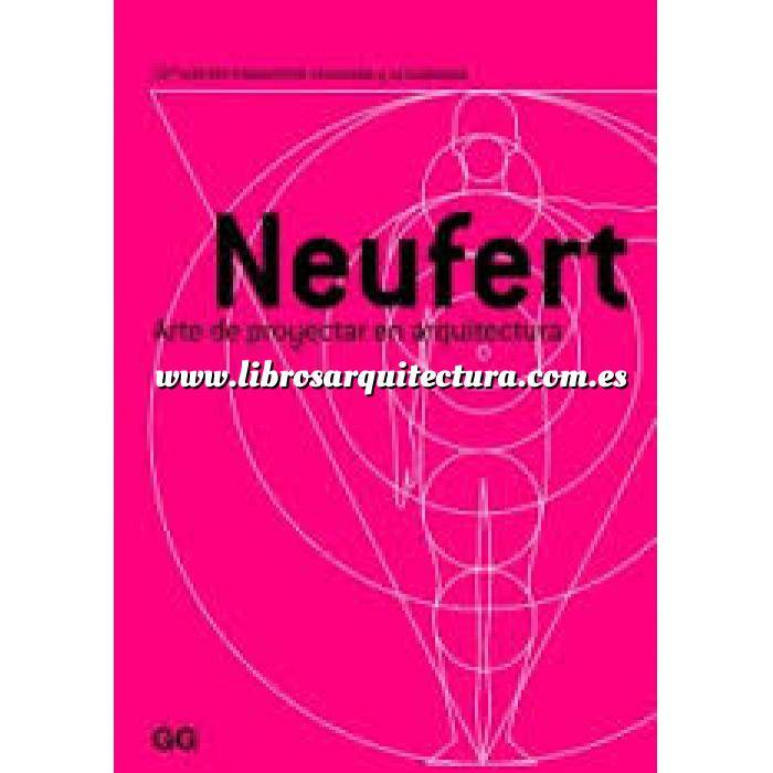 Imagen Proyectar en arquitectura Neufert Arte de proyectar en arquitectura