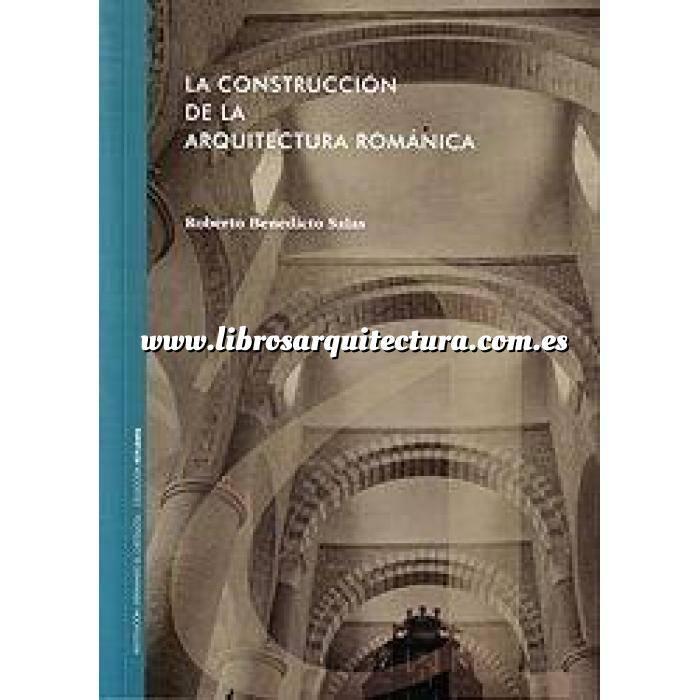 Imagen Románica La construcción de la arquitectura románica