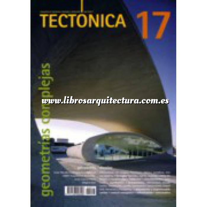 Imagen Tectónica Revista Tectónica Nº 17 . Geometrías complejas. Dossier construcción 3
