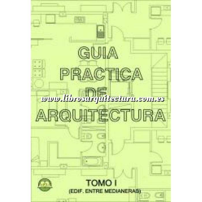 Imagen Viviendas entre medianeras Guía práctica de arquitectura .Tomo 1: Edificios entre medianera