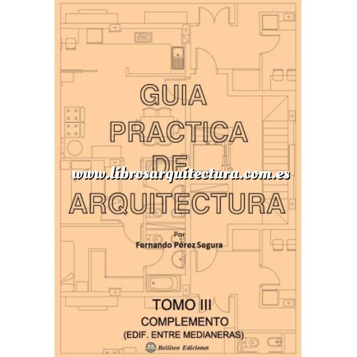 Imagen Viviendas entre medianeras Guía práctica de arquitectura. Tomo 3. Complemento edificios entre medianeras