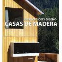 Casas de campo y montaña - Casas de madera. Innovación y diseño
