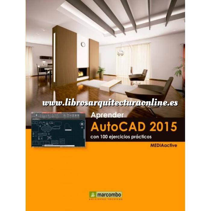 Imagen Aplicaciones, diseño y programas  Aprender Autocad 2015 con 100 ejercicios básicos
